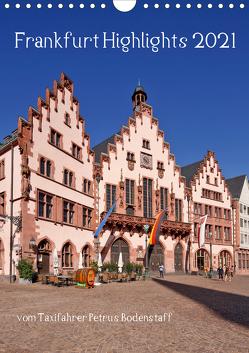 Frankfurt Highlights (Wandkalender 2021 DIN A4 hoch) von Bodenstaff,  Petrus