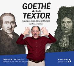 Frankfurt im Ohr 07: Goethé vs. Textor von Breuer,  Marlene, Quast,  Michael, Stolleis,  Michael