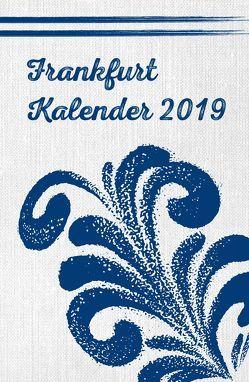 Frankfurt Kalender 2019 von Schneider,  Adrienne, Vollmar,  Rainer