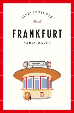 Frankfurt – Lieblingsorte von Mayer,  Nadja