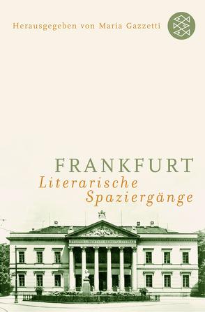 Frankfurt: Literarische Spaziergänge von Gazzetti,  Maria