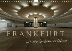 Frankfurt – mit der U-Bahn erfahren (Wandkalender 2018 DIN A4 quer) von Pavlowsky Photography,  Markus
