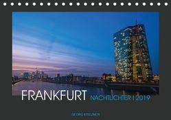 FRANKFURT – Nachtlichter 2019 (Tischkalender 2019 DIN A5 quer) von Stelzner,  Georg