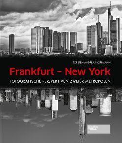 Frankfurt – New York von Hoffmann,  Thorsten Andreas
