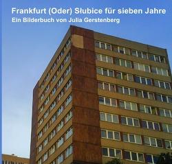 Frankfurt (Oder) Słubice für sieben Jahre von Gerstenberg,  Julia