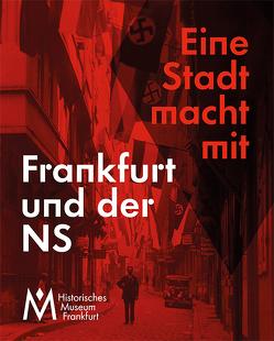 Frankfurt und der NS von Gerchow,  Jan