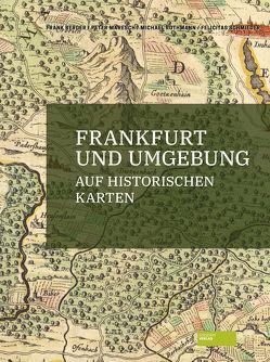 Frankfurt und Umgebung auf historischen Karten von Berger, Maresch, Rothmann, Schmieder