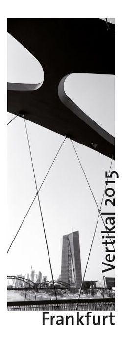 Frankfurt Vertikal 2015 von Stimpert,  Andreas