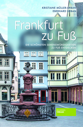 Frankfurt zu Fuß von Müller-Urban,  Kristiane, Urban,  Eberhard