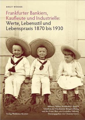 Frankfurter Bankiers, Kaufleute und Industrielle von Greve,  Clemens, Wörner,  Birgit