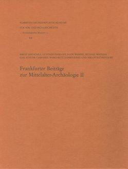 Frankfurter Beiträge zur Mittelalter-Archäologie II. von Arrhenius,  Birgit, Dohrn-Ihmig,  Margarete, Haseloff,  Günther, Klüssendorf,  Niklot, Mathias,  Michael, Schunk-Larrabee,  Gail, Wamers,  Egon