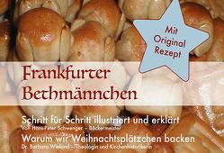 Frankfurter Bethmännchen von Schwenger,  Hans-Peter, Wieland,  Barbara