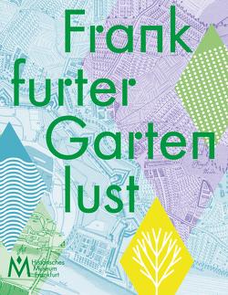 Frankfurter Gartenlust von Gerchow,  Jan, Gorgus,  Nina, Voigt,  Lisa