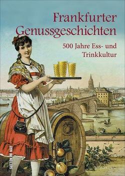 Frankfurter Genussgeschichten von Lücke,  Elisabeth