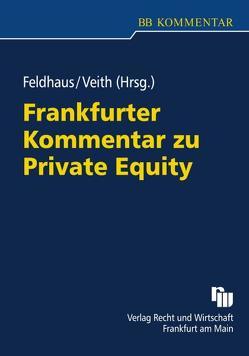 Frankfurter Kommentar zu Private Equity von Feldhaus,  Heiner-Georg, Veith,  Amos