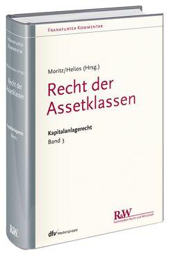 Frankfurter Kommentar zum Kapitalanlagerecht, Band 3 von Helios,  Marcus, Jesch,  Thomas A., Moritz,  Joachim