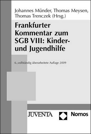 Frankfurter Kommentar zum SGB VIII: Kinder- und Jugendhilfe. von Meysen,  Thomas, Trenczek,  Thomas