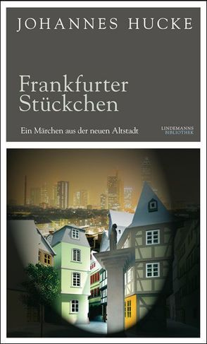 Frankfurter Stückchen von Hucke,  Johannes, Lindemann,  Thomas