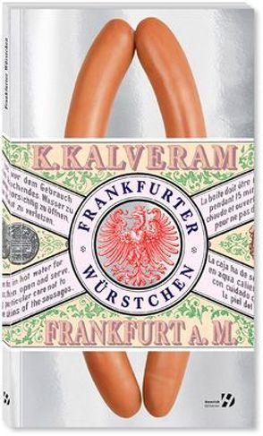 Frankfurter Würstchen von Kalveram,  Konstantin