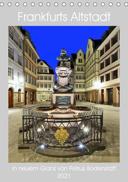 Frankfurts Altstadt in neuem Glanz von Petrus Bodenstaff (Tischkalender 2021 DIN A5 hoch) von Bodenstaff,  Petrus