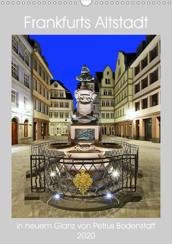 Frankfurts Altstadt in neuem Glanz von Petrus Bodenstaff (Wandkalender 2020 DIN A3 hoch) von Bodenstaff,  Petrus