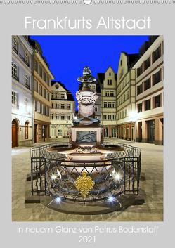Frankfurts Altstadt in neuem Glanz von Petrus Bodenstaff (Wandkalender 2021 DIN A2 hoch) von Bodenstaff,  Petrus