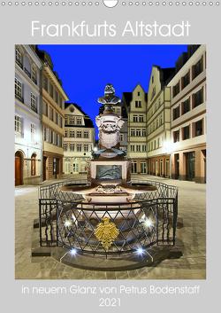 Frankfurts Altstadt in neuem Glanz von Petrus Bodenstaff (Wandkalender 2021 DIN A3 hoch) von Bodenstaff,  Petrus