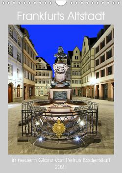 Frankfurts Altstadt in neuem Glanz von Petrus Bodenstaff (Wandkalender 2021 DIN A4 hoch) von Bodenstaff,  Petrus