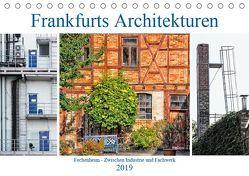Frankfurts Architekturen – Fechenheim zwischen Industrie und Fachwerk (Tischkalender 2019 DIN A5 quer) von Wally