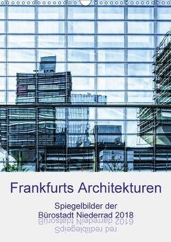 Frankfurts Architekturen – Spiegelbilder der Bürostadt Niederrad (Wandkalender 2018 DIN A3 hoch) von Wally,  k.A.