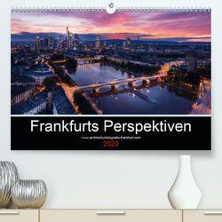 Frankfurts Perspektiven (Premium, hochwertiger DIN A2 Wandkalender 2020, Kunstdruck in Hochglanz) von Zasada,  Patrick