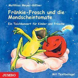 Fränkie Frosch und die Mondscheintomate von Meyer-Göllner,  Matthias