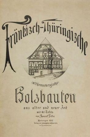 Fränkisch-Thüringische (althennebergische) Holzbauten von Fritze,  Eduard, Kirchschlager,  Andrea, Kirchschlager,  Michael