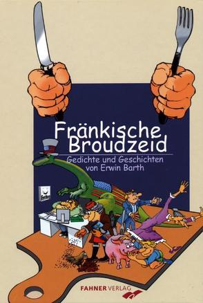Fränkische Broudzeit von Barth,  Erwin, Storch,  Wolfgang