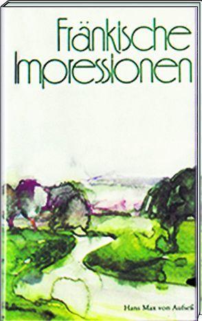 Fränkische Impressionen von Aufsess,  Hans M von, Bauer,  Emil, Kemmether,  Reinhard