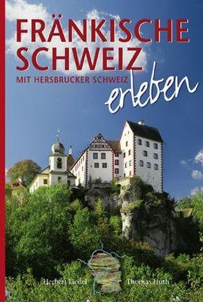 Fränkische Schweiz erleben. Deutsche Ausgabe von Huth,  Thomas, Liedel,  Herbert