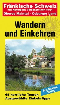 Fränkische Schweiz mit Naturpark Veldensteiner Forst, Oberes Maintal – Coburger Land von Blitz,  Georg, Müller,  Emmerich