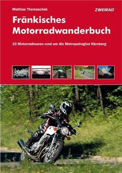 Fränkisches Motorradwanderbuch von Schinner,  Gregor, Thomaschek,  Mathias