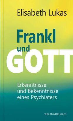 Frankl und Gott von Lukas,  Elisabeth