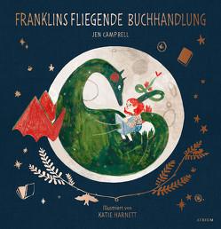 Franklins fliegende Buchhandlung von Campbell,  Jen, Harnett,  Katie, Naumann,  Katharina