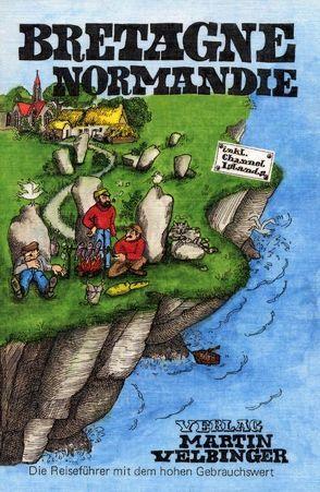 Frankreich Bretagne /Normandie inklusive Channel Islands von Pagenstecher,  Ursel, Schroeder,  Dirk, Velbringer,  Martin