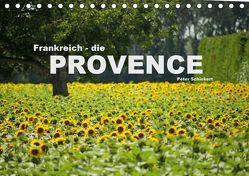 Frankreich – die Provence (Tischkalender 2019 DIN A5 quer) von Schickert,  Peter