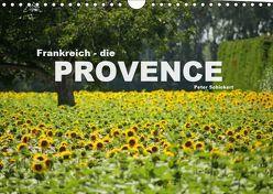 Frankreich – die Provence (Wandkalender 2019 DIN A4 quer) von Schickert,  Peter