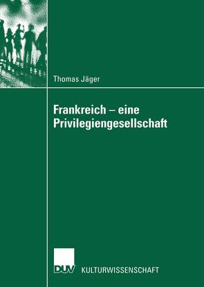 Frankreich — eine Privilegiengesellschaft von Jaeger,  Thomas