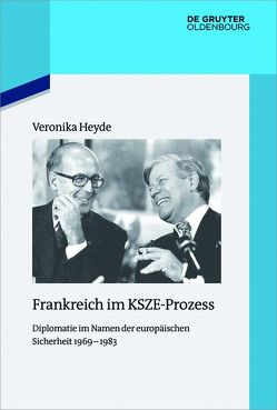 Frankreich im KSZE-Prozess von Heyde,  Veronika