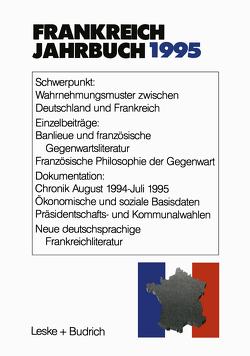 Frankreich-Jahrbuch 1995 von Albertin,  Lothar, Bock,  Hans Manfred, Christadler,  Marieluise, Kimmel,  Adolf, Kolboom,  Ingo, Picht,  Robert, Uterwedde,  Henrik