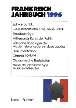 Frankreich-Jahrbuch 1996 von Albertin,  Lothar, Asholt,  Wolfgang, Bock,  Hans Manfred, Christadler,  Marieluise, Kimmel,  Adolf, Kolboom,  Ingo, Picht,  Robert, Schild,  Joachim, Uterwedde,  Henrik