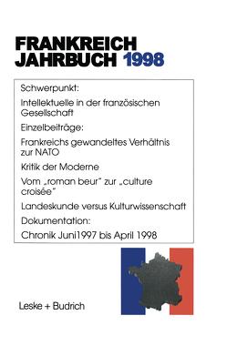 Frankreich-Jahrbuch 1998 von Albertin,  Lothar, Asholt,  Wolfgang, Bock,  Hans Manfred, Christadler,  Marieluise, Kimmel,  Adolf, Kolboom,  Ingo, Picht,  Robert, Uterwedde,  Henrik