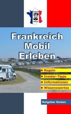 Frankreich-Mobil-Erleben von Schöttle,  Claus
