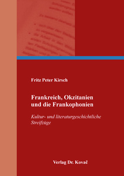 Frankreich, Okzitanien und die Frankophonien von Kirsch,  Fritz Peter